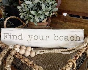 Rustic Find your Beach distressed sign, beach decor, cottage, farmhouse, beach house decor, summer sign