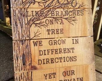 "FAMILY - Like branches on a tree. We grow in different directions yet our roots remain as one - Hand Burned Reclaimed Wood Sign 12.5"" x 12"""