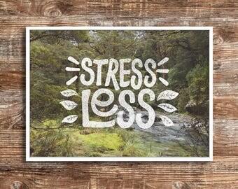 STRESS LESS - downloadable print - A4 - 8x10 - 11x14