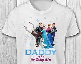 DIGITAL FILE - Frozen Daddy of the Birthday Girl - Frozen Birthday Iron On Transfer - Frozen Birthday Shirt Printable
