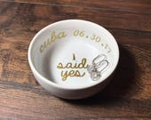 Trending Now - I Said Yes Ring Dish + Date and Location | Custom Engagement Ring Holder | Personalized Jewelry Dish | Engagement Gift