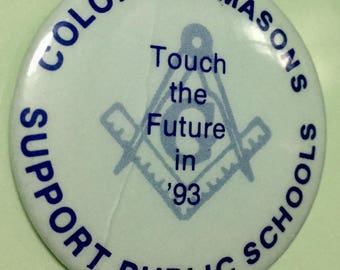 BUTTON Masonic FREEMASONRY Pin Colorado Masons Support Schools 1993
