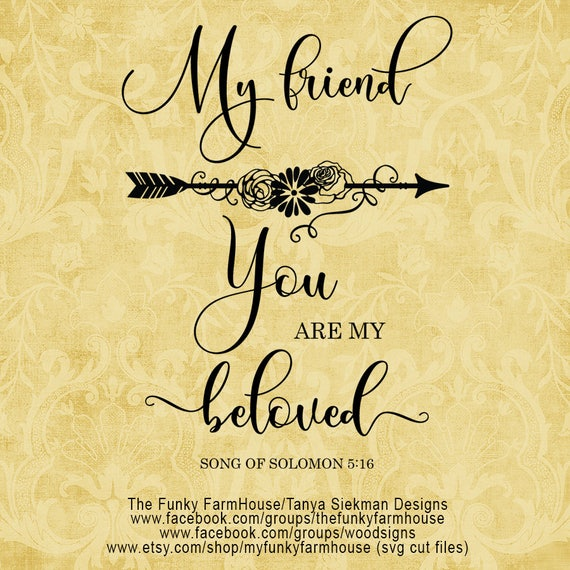 "SVG & PNG - ""My Friend ...You are My Beloved"""