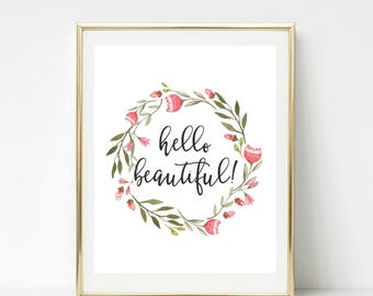 Wreath Art Print-8 x 10 INSTANT DOWNLOAD-Printable Art-Hello Beautiful!-Nursery Art-Home Decor
