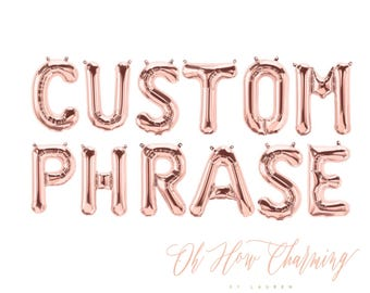 Rose Gold Custom Phrase Balloons Custom Rose Gold Letter Balloons Custom Balloons Custom Letter Balloons Rose Gold Chose Your Phrase