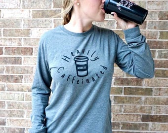 Heavily Caffeinated Tee | Coffee Addict | Coffee Shirt