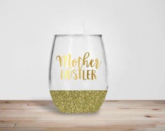 Mother Hustler Stemless Wine Glass - Glitter Dipped Stemless Wine Glass - Glitter Wine Glass - Mom Boss