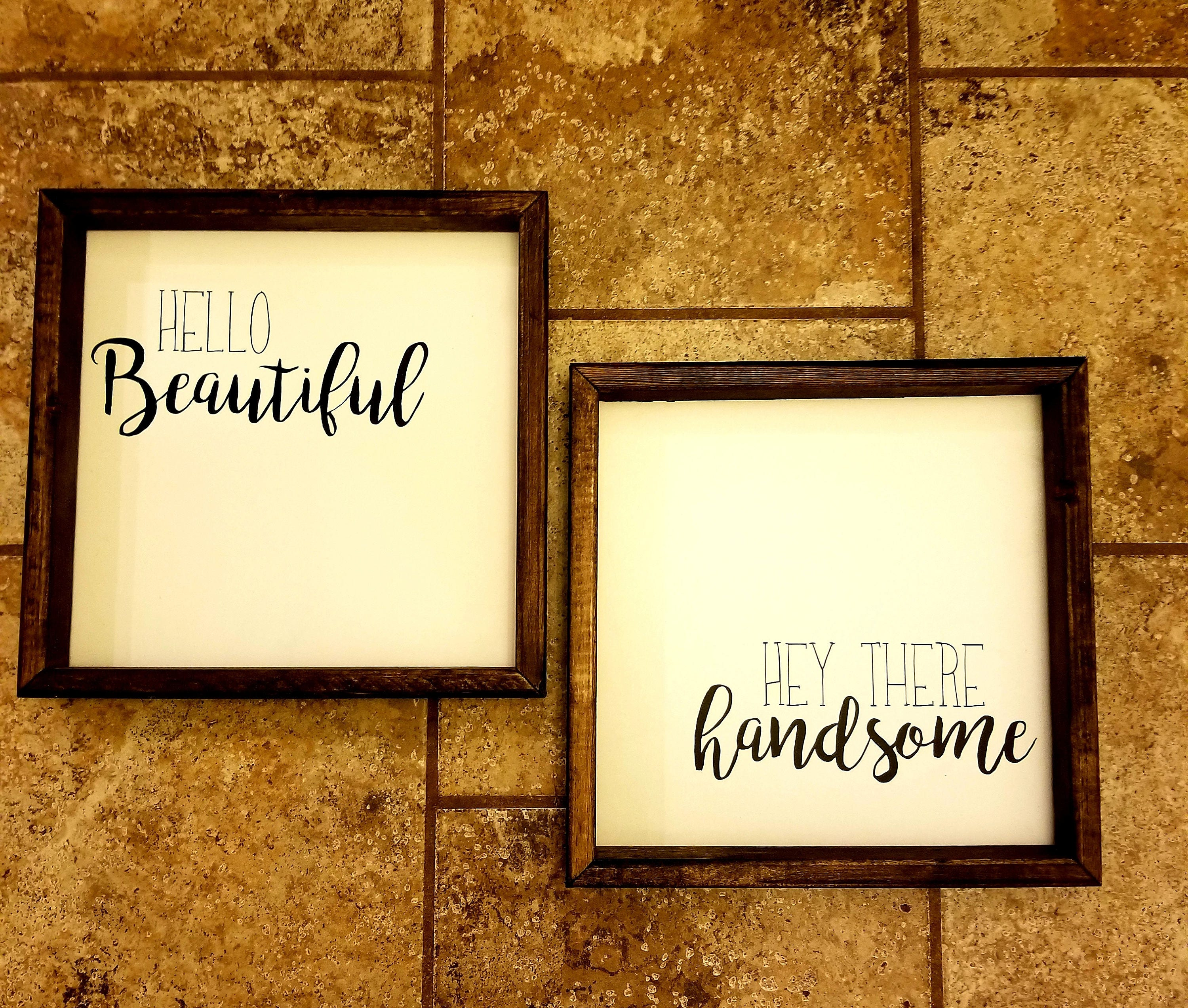 Shipping included Hello Beautiful Hey There Handsome, pair of signs ...