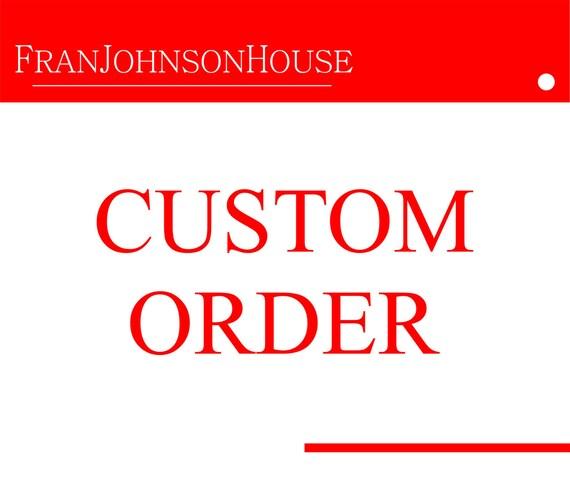 Custom order for Scott