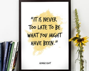 George Eliot, George Eliot Quote, George Eliot Wall Art, Watercolor Quote Poster, Motivational, Inspirational quote, Birthday gift.