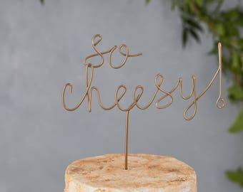 So cheesy - Cheese cake topper - cheese board - funny cake topper - wedding cake topper - funny wedding cake - copper cake topper - cheese