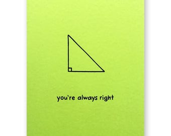 Nerdy Math Card - You're Always Right Math Card - Right Angle Nerd Geek Card - Algebra Geometry Any Occasion