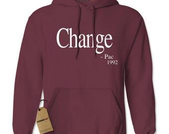Change - Pac Quote 1992 Adult Hoodie Sweatshirt