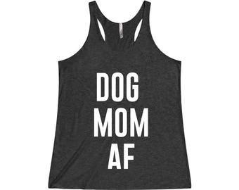 Dog Mom AF - Dog Mom, Dog Mom Shirt, Dog Lover Gift, Dog Mom Gift, Dog Lover Shirt, Dog Mama, Fur Mom, Dog Mom T-Shirt, Dog Owner Gift