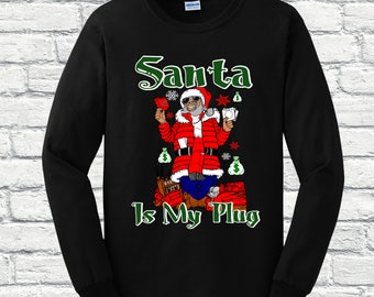 Santa Claus, Ugly Christmas Sweater, Santa is the Plug, Hip Hop Christmas Sweater, Gift for her,Gift for him,Black Santa, Kids ugly sweater