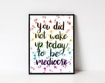 Motivational Quote Digital Art Print Download, Paint splatter Art Prints Quotes, Inspirational Wall Art Prints, Wall Art Quote Printable