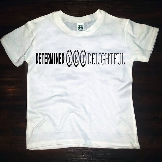 Determined Yet Delightful tee