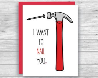 I Want to Nail You Card - Naughty Valentine's Day Card -  Naughty Card  - Husband Card - Wife Card - Funny Valentine Card - Boyfriend Card