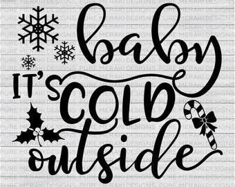 Baby It's Cold Outside SVG, Christmas Svg, Mistletoe Svg, Candy Cane Svg, Snowflake Svg, Winter Svg, Frosty the Snowman, Cricut Cut File