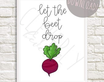 Let the beet drop | 8x10inch | A4 | kitchen printable digital download