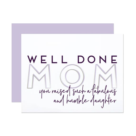 Well Done Mom! - Mother's Day Card