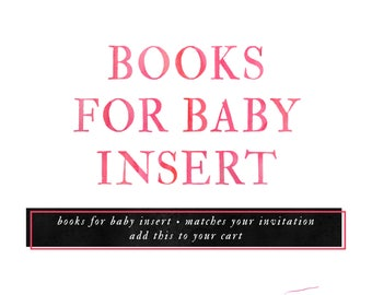 Matching Book Request Insert AddOn - 2x3 or 4x6 inches, Book Instead of Card, Books for Baby, etc - extras