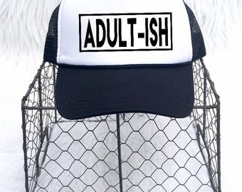 Adult-ish hat, Adultish Hat, Trucker hat, Party hat, Adult-ish Hat for Women, Grown Ups, Adultish, Funny Adults and Parents, Young adult