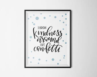 "INSTANT DOWNLOAD   Throw Kindness Around Like Confetti   5x7"" Digital Print Download   Handlettered Digital Art"