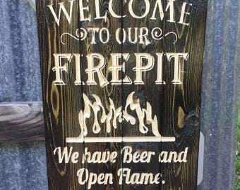 Carved Welcome To Our Firepit Sign - patio decor - outdoor  sign - outdoor decor