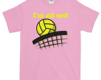 I'm all set volleyball 100% cotton Short-Sleeve T-Shirt