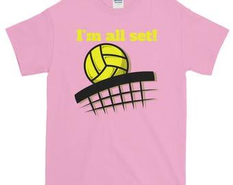 I'm all set volleyball 100% cotton Short-Sleeve T-Shirt