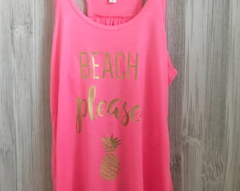 Beach Please Tank -  Pineapple - Racerback Tank - Flowy Racerback Tank - Beach Apparel - Beach Shirt - Aloha Beaches