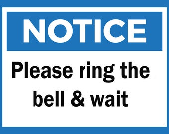 Notice Please ring the bell & wait Metal Sign