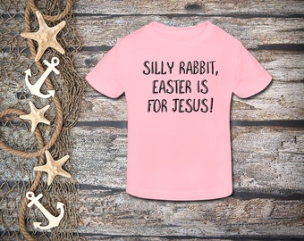 SALE!!! Kids Easter Shirt;Silly Rabbit, Easter is For Jesus;Easter Christian Shirt Kids;Christian Easter Shirt;pink shirt;Jesus Easter Shirt