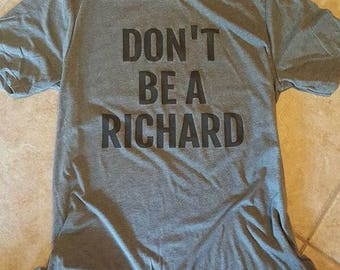 Womens tee, dont be a richard
