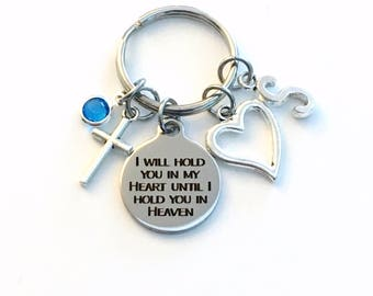 I will hold you in my heart until I hold you in heaven Keychain, Gift for Sympathy Present, key chain Keyring her letter initial memorial