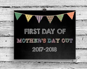 First day of Mothers Day Out printable, Chalkboard digital sign, 2017-2018 back to school print