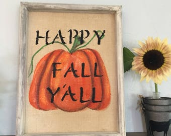 Burlap pumpkin Happy Fall Y'all framed wood sign. Pumpkin painting on burlap Fall, Halloween and Thanksgiving home decor. Happy Fall y'all