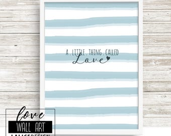 A Little Thing called Love quote nursery printable wall art, white and blue, home decor