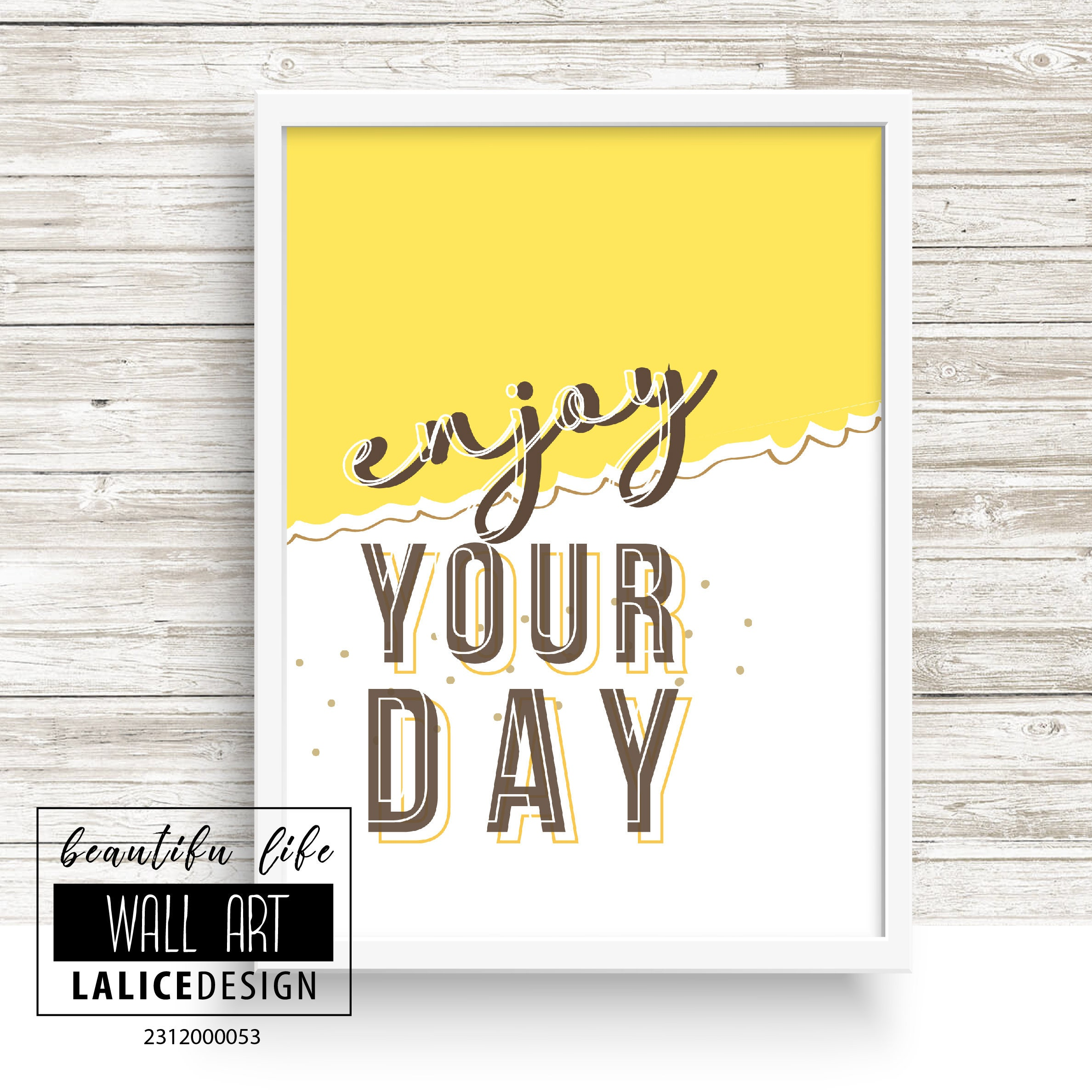 Enjoy your day yellow and brown printable nursery quote art, home ...