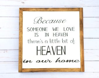 Heaven In Our Home, Because Someone Is In Heaven, Condolence Gift, In Loving Memory Sign, Remembrance Gift, Sympathy gift, Heaven Sign