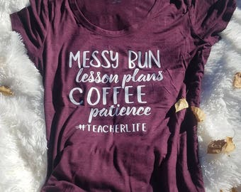 Messy buns & Lesson plans Teacherlife Tee