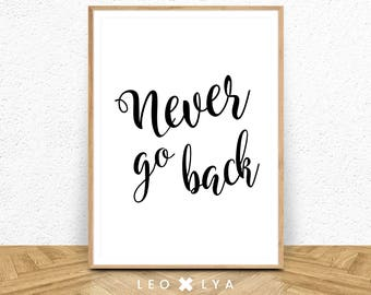 Motivational poster, Typography Poster, Entryway Sign, Never Go Back, scandinavian poster, wall art, typography poster, Word Wall Art