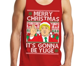 Trump Merry Christmas Xmas It's Gonna Be Yuge President Ugly Sweater Gift Idea Present Men's Tank Top OSF-0040