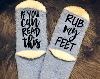If you can read this socks, rub my feet socks, Valentine's Gift, Gift for her, Novelty socks, Funny socks, Gift for mom socks, cozy socks