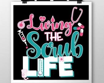 Living the Scrub Life SVG