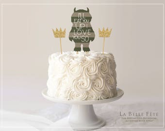 Where the WILD THINGS Are / I'll Eat You Up I Love You So birthday cake topper set with 2 CROWN picks, gray stripes and white text