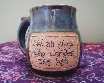 """12 Oz """"Not All Those Who Wander Are Lost"""" ~ Tolkien Mug  ~ Lord of the Rings, Gandalf Quote ~ Green, Blue, Purple, Earth Tones"""