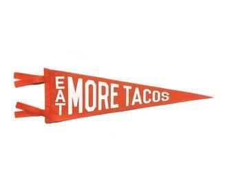Eat More Tacos Pennant - ORANGE