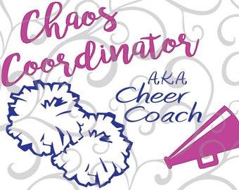 Chaos Coordinator, Cheer Coach, SVG, EPS, PDF cut file.